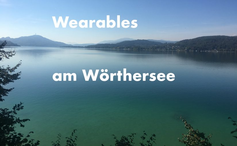 Wearables am Wörthersee